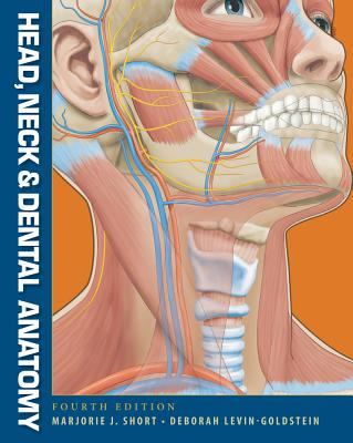 Head, Neck and Dental Anatomy By Short, Marjorie J./ Levin-Goldstein, Deborah